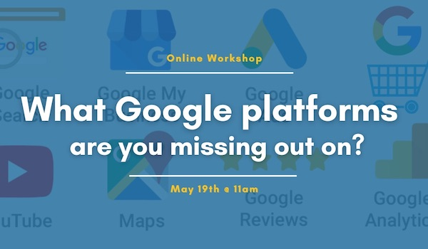 What Google platforms are you missing out on?